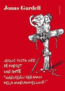 jesus_sista_ord_pa_korset_var_inte-gardell_jonas-21169506-frntl